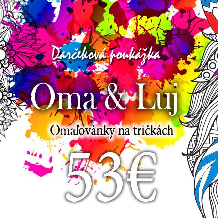 Darčeková poukážka 53€ Tričká s omaľovánkou Oma & Luj