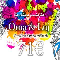 Darčeková poukážka v hodnote 71€ Tričká s omaľovánkou Oma & Luj